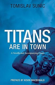 Titans are in Town, Tomislav Sunic
