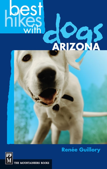Best Hikes With Dogs Arizona, Renee Guillory