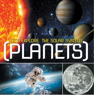 Let's Explore the Solar System (Planets), Baby Professor