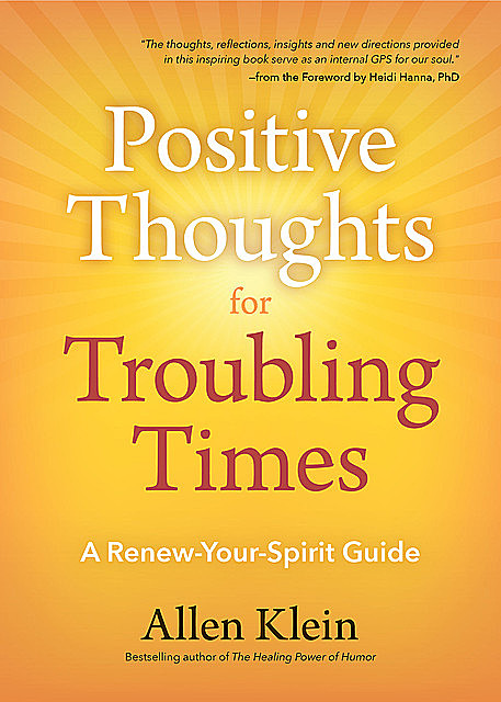 Positive Thoughts for Troubling Times, Allen Klein