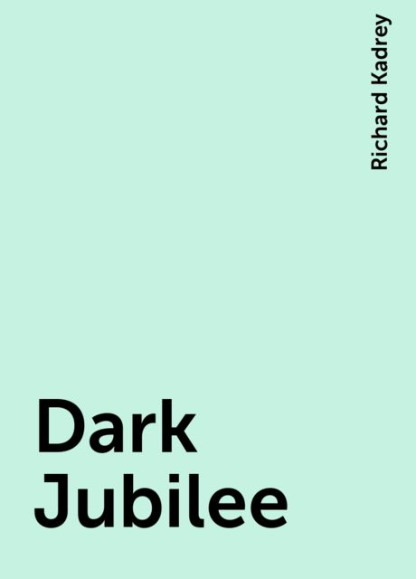 Dark Jubilee, Richard Kadrey