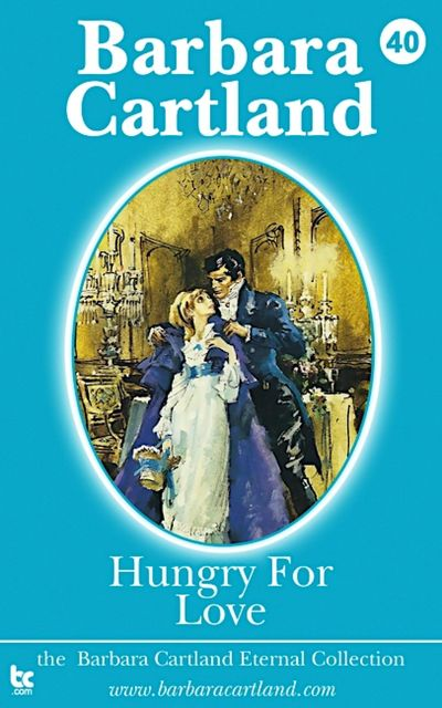 Hungry for Love, Barbara Cartland