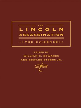 The Lincoln Assassination, Edward Steers Jr., William C.Edwards