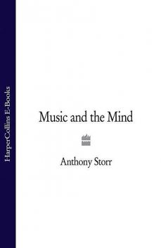 Music and the Mind, Anthony Storr