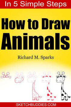 How to Draw Animals in 5 Simple Steps, Richard M. Sparks