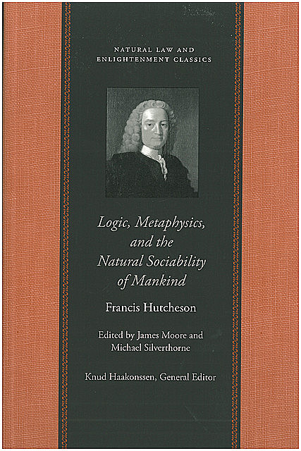 Logic, Metaphysics, and the Natural Sociability of Mankind, Francis Hutcheson