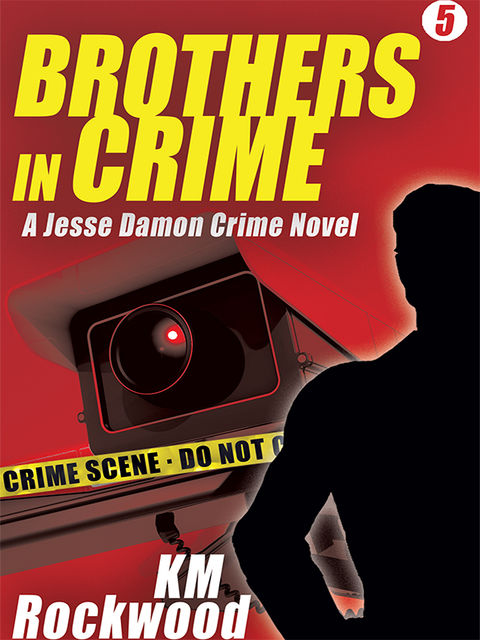 Brothers in Crime: Jesse Damon Crime Novel #5, KM Rockwood