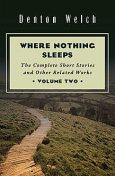 Where Nothing Sleeps, Denton Welch