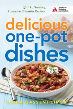 Delicious One-Pot Dishes, Linda Gassenheimer