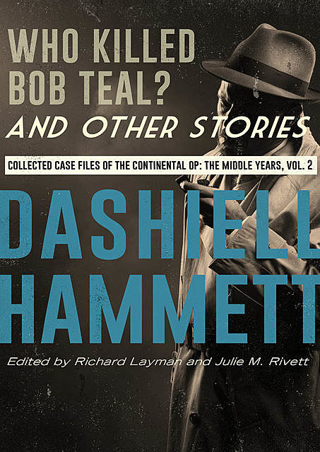 Who Killed Bob Teal? and Other Stories, Dashiell Hammett