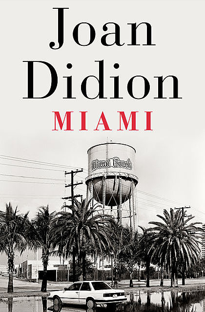 Miami, Joan Didion