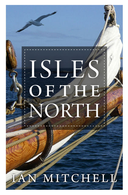 Isles of the North, Ian Mitchell