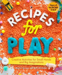 Recipes for Play, Rachel Sumner, Ruth Mitchener