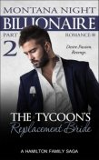 Billionaire Romance: The Tycoon's Replacement Bride – Part 2, Montana Night
