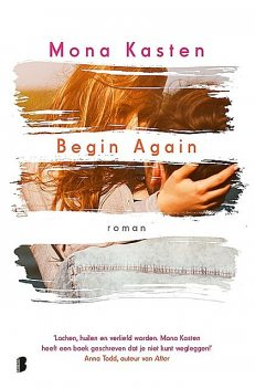 Begin Again, Mona Kasten