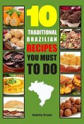 10 Traditional Brazilian Recipes You Must To Do, Valerie Evans
