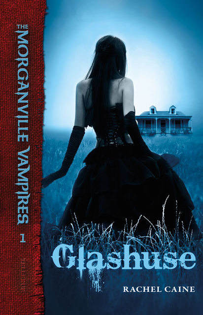 The Morganville Vampires #1: Glashuse, Rachel Caine