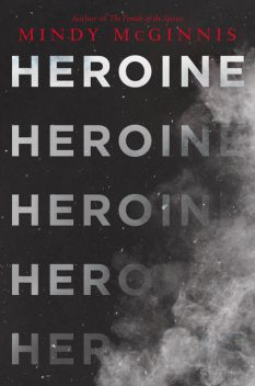 Heroine, Mindy McGinnis