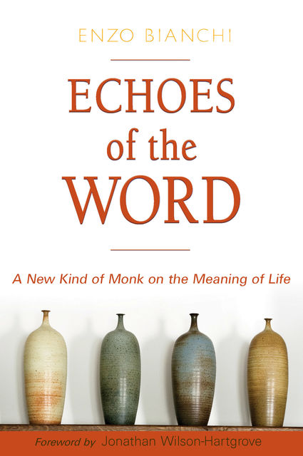 Echoes of the Word, Enzo Bianchi