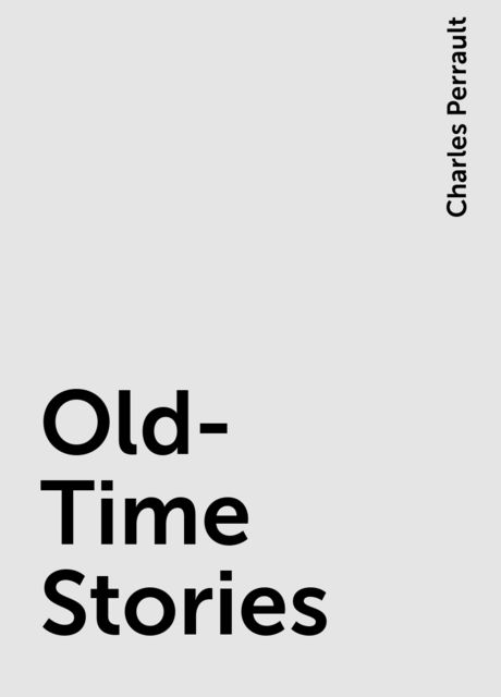 Old-Time Stories, Charles Perrault