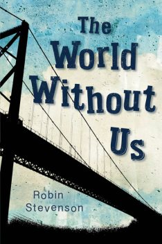 The World Without Us, Robin Stevenson
