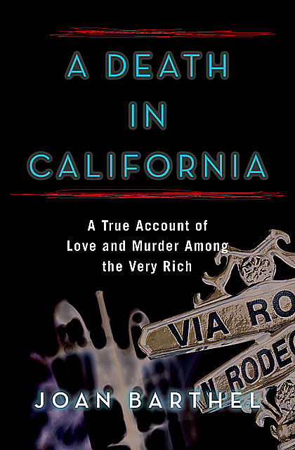A Death in California, Joan Barthel