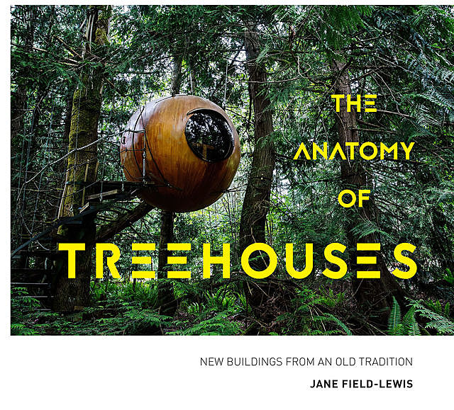 The Anatomy of Treehouses, Jane Field-Lewis
