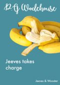 Jeeves takes charge, P. G. Wodehouse