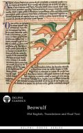 Complete Beowulf – Old English Text, Translations and Dual Text (Delphi Classics), Beowulf Poet
