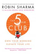 The 5AM Club, Robin Sharma