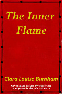 The Inner Flame, Clara Louise Burnham