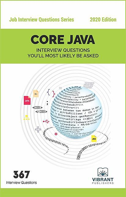 CORE JAVA Interview Questions You'll Most Likely Be Asked, Vibrant Publishers