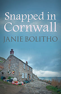 Snapped in Cornwall, Janie Bolitho