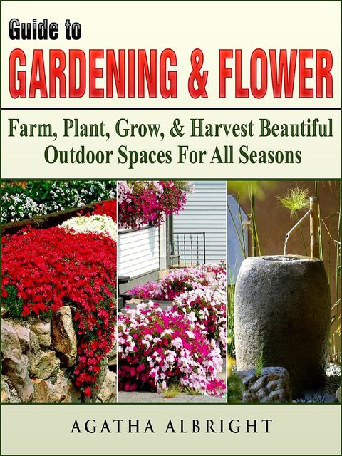 Guide to Gardening & Flowers, Agatha Albright