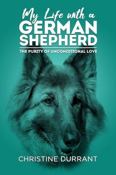 My Life With A German Shepherd, Christine Durrant