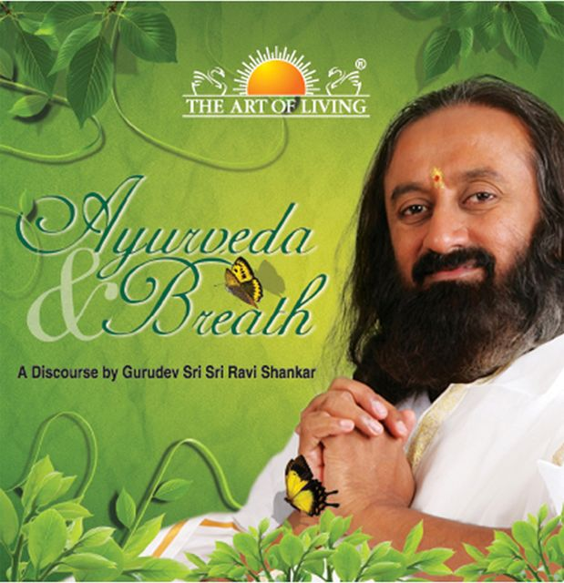 Ayurveda and Breath, Sri Sri Ravishankar