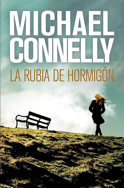 La Rubia De Hormigón, Michael Connelly