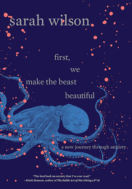First, We Make the Beast Beautiful, Sarah Wilson