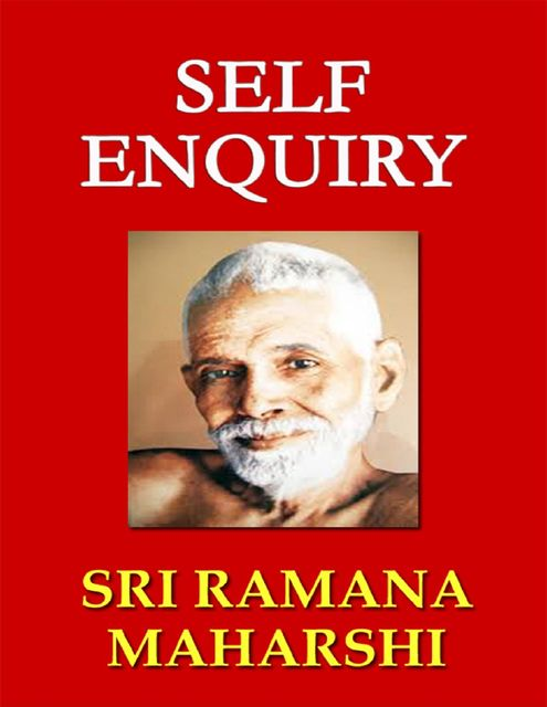Self Enquiry, Sri Ramana Maharshi