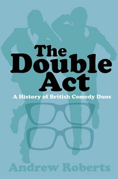The Double Act, Andrew Roberts
