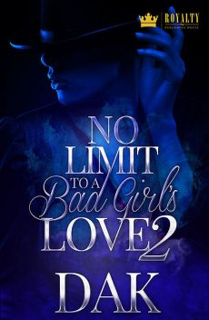 No Limit to a Bad Girl's Love 2, dak