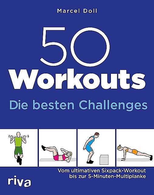 50 Workouts – Die besten Challenges, Marcel Doll