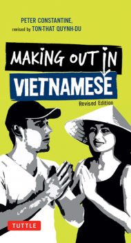 Making Out in Vietnamese, Peter Constantine