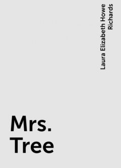 Mrs. Tree, Laura Elizabeth Howe Richards