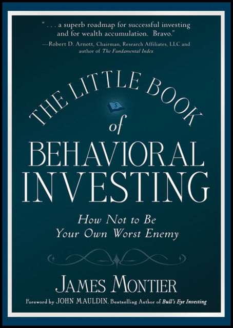 The Little Book of Behavioral Investing, James Montier