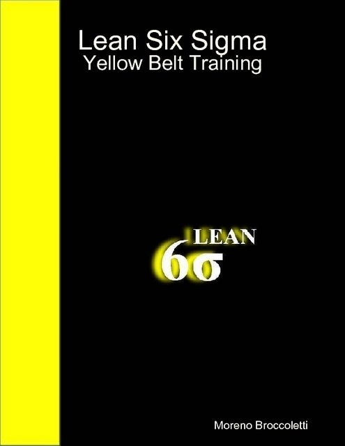 Lean Six Sigma – Yellow Belt Training, Moreno Broccoletti