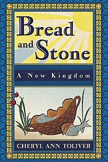 Bread and Stone, Cheryl Toliver