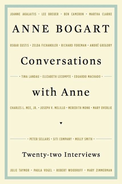 Conversations with Anne, Anne BOGART