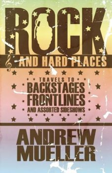 Rock and Hard Places, Andrew Mueller