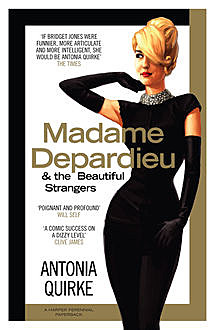 Madame Depardieu and the Beautiful Strangers, Antonia Quirke
